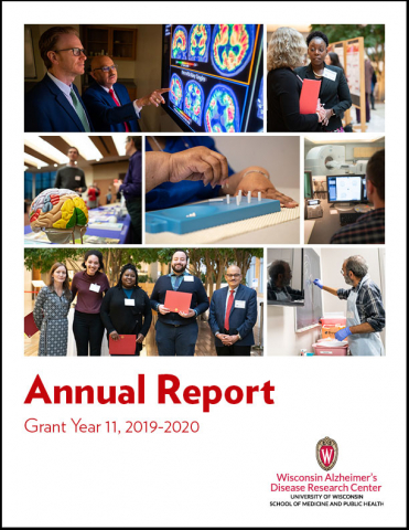 collage of photos showing Alzheimer's disease research and text: Annual Report Grant Year 11, 2019-2020 Wisconsin Alzheimer's Disease Research Center