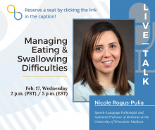 promo for Being Patient LiveTalk with Nicole Rogus-Pulia on Managing Eating & Swallowing Difficulties